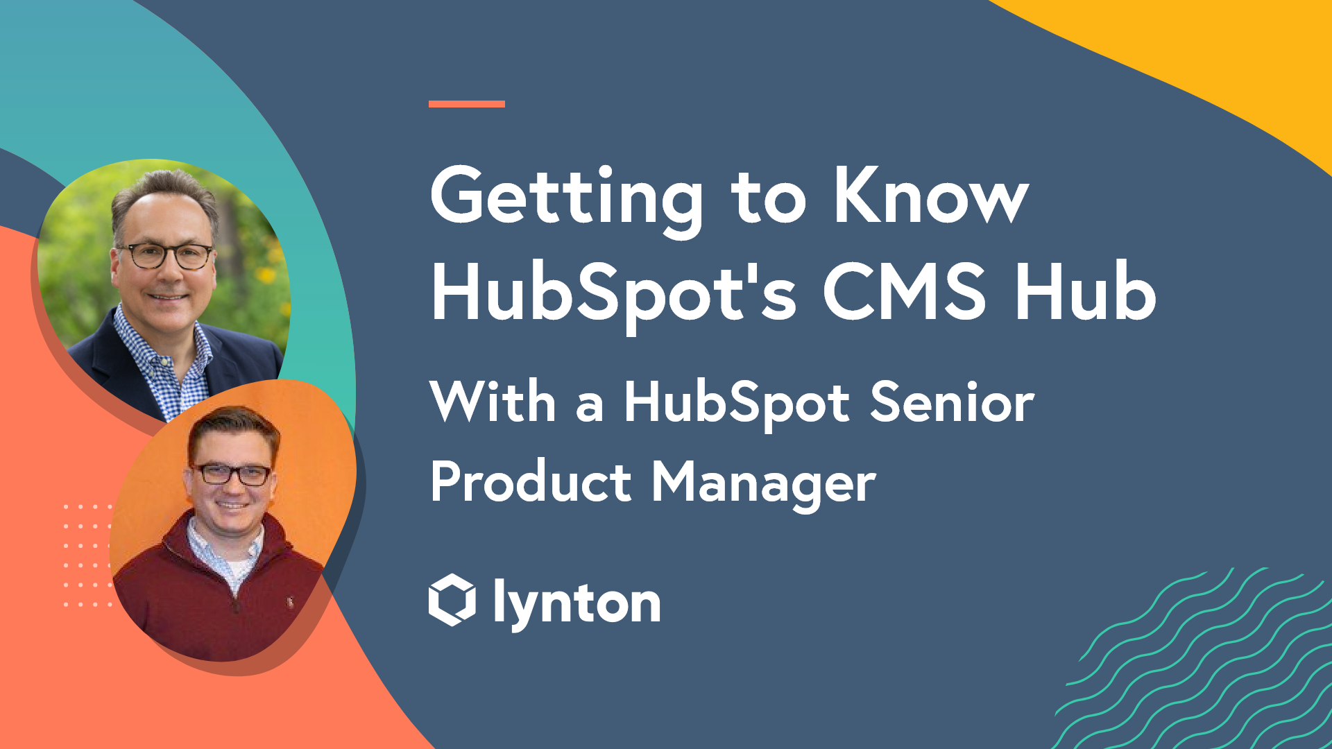 Getting to Know HubSpot CMS Hub with a HubSpot Senior Product Manager